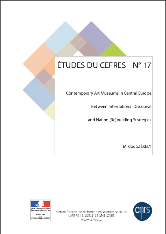 Contemporary Art Museums in Central Europe. Between International Discourse and National (Re)building Strategies
